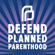 Defend Planned Parenthood